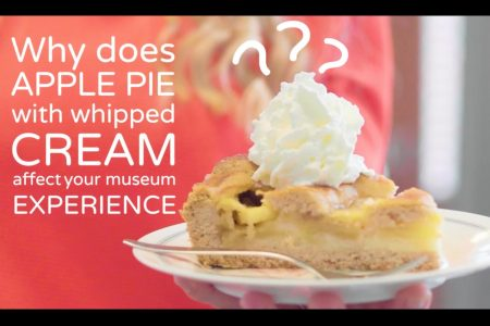 LUCAS Explains #3: Why does apple pie with whipped cream affect your museum experience?